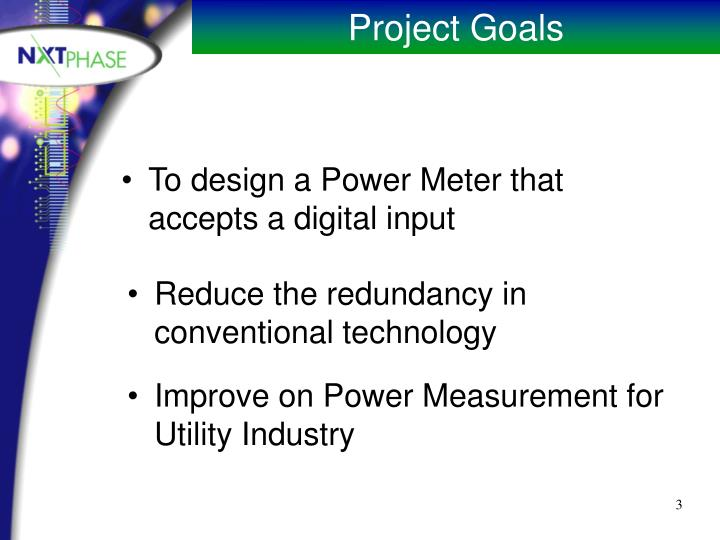 To design a Power Meter that accepts a digital input