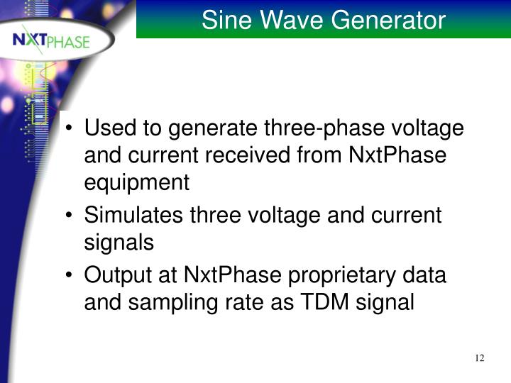 Used to generate three-phase voltage and current received from NxtPhase equipment