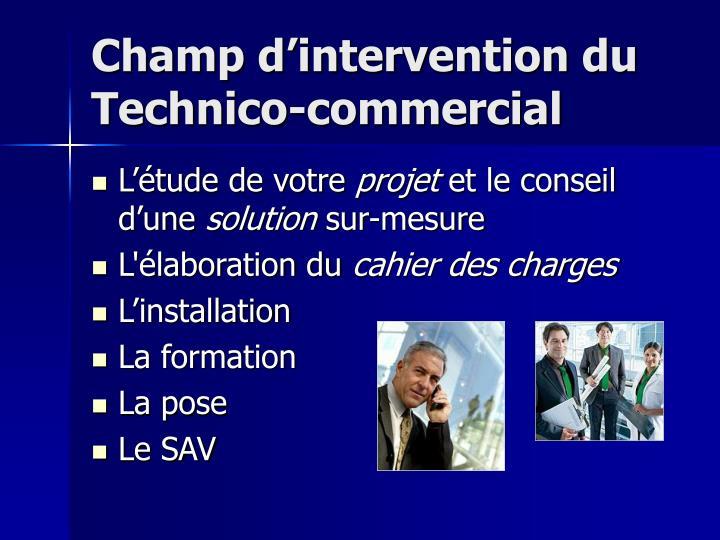 Champ d'intervention du Technico-commercial