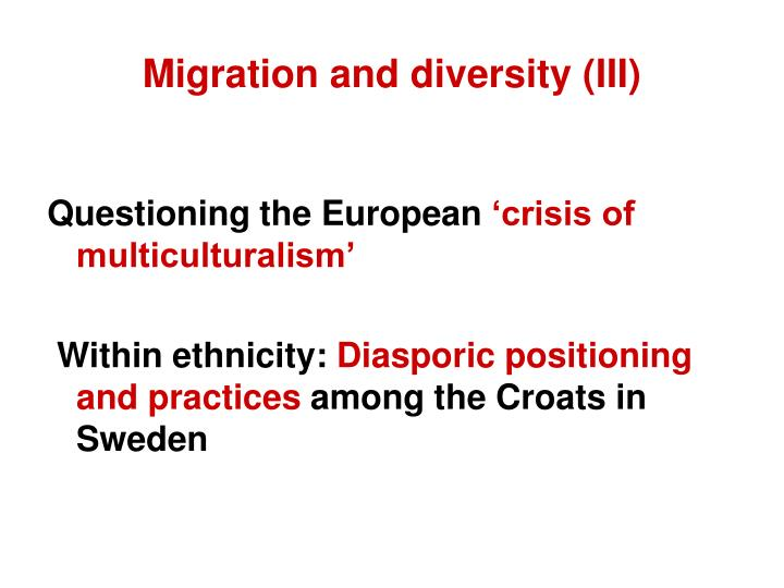 Migration and diversity (III)