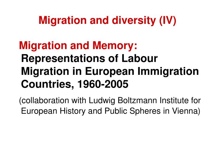Migration and diversity (IV)