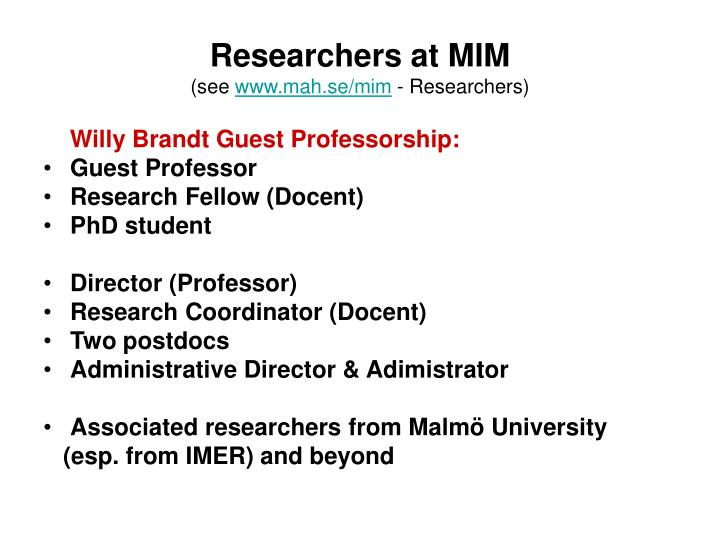 Researchers at mim see www mah se mim researchers