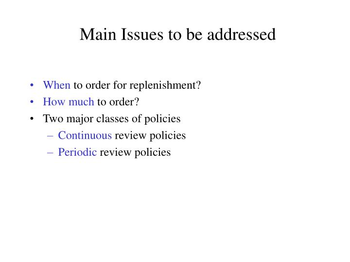 Main Issues to be addressed