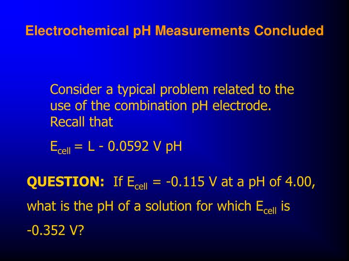 Electrochemical pH Measurements Concluded