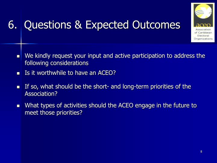 6.  Questions & Expected Outcomes