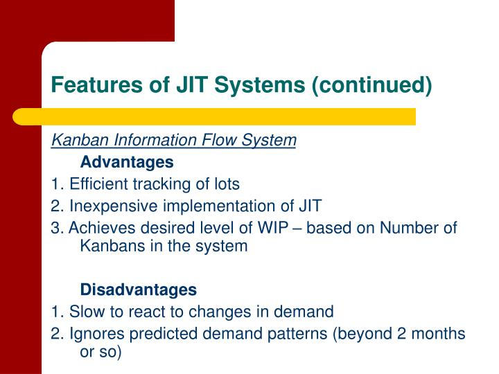 Features of JIT Systems (continued)