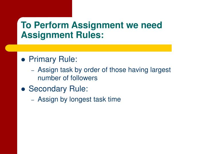 To Perform Assignment we need Assignment Rules: