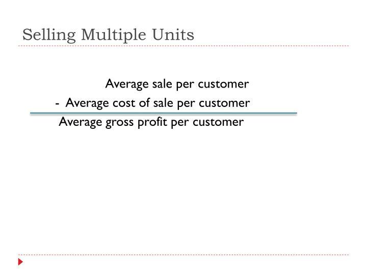 Selling Multiple Units