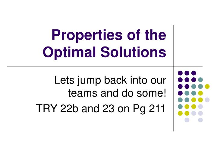 Properties of the Optimal Solutions