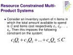 resource constrained multi product systems