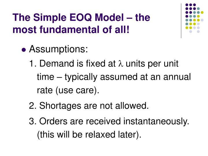 The Simple EOQ Model – the most fundamental of all!
