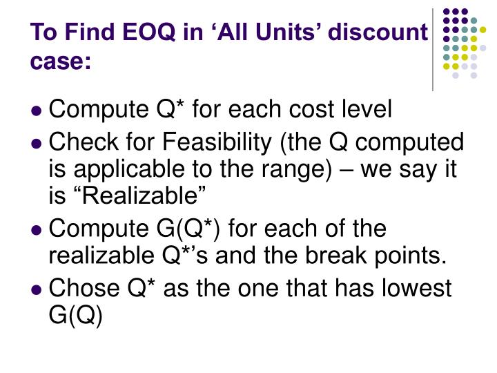To Find EOQ in 'All Units' discount case: