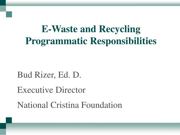 E-Waste and Recycling