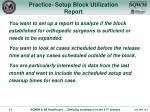 practice setup block utilization report