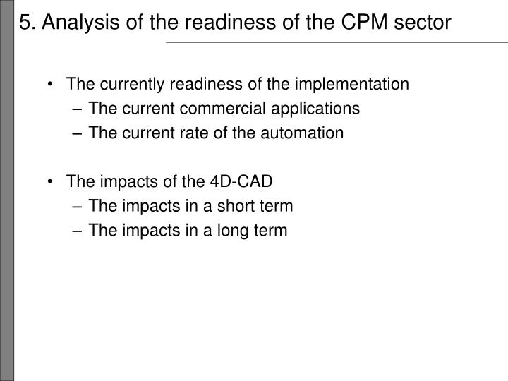 5. Analysis of the readiness of the CPM sector