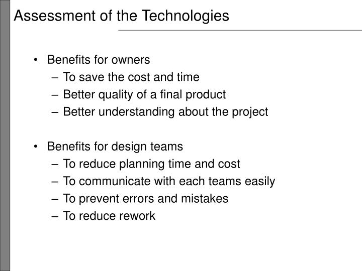 Assessment of the Technologies