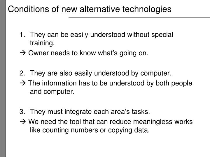Conditions of new alternative technologies