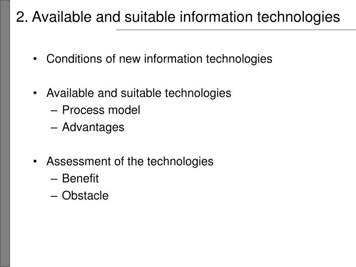 2. Available and suitable information technologies