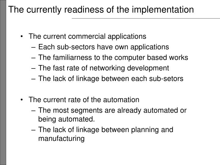 The currently readiness of the implementation