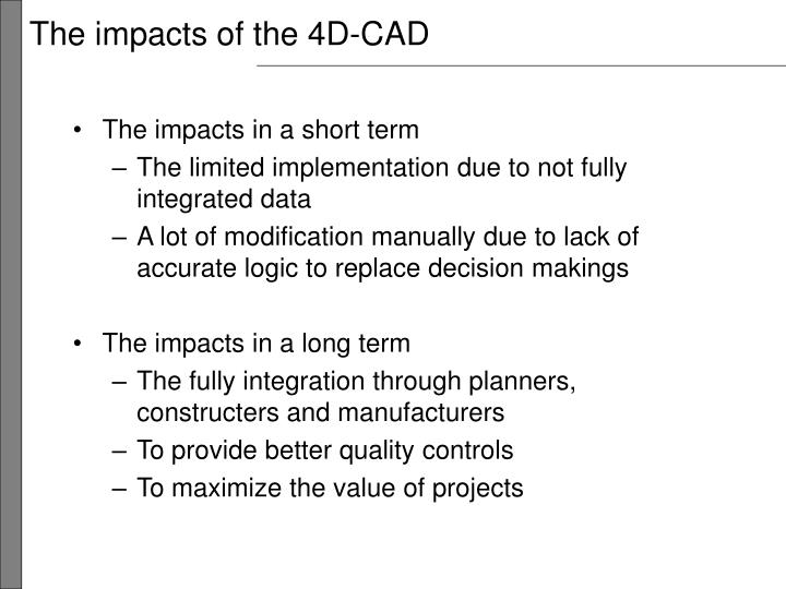 The impacts of the 4D-CAD