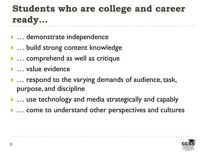 Students who are college and career ready…
