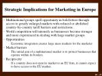 strategic implications for marketing in europe