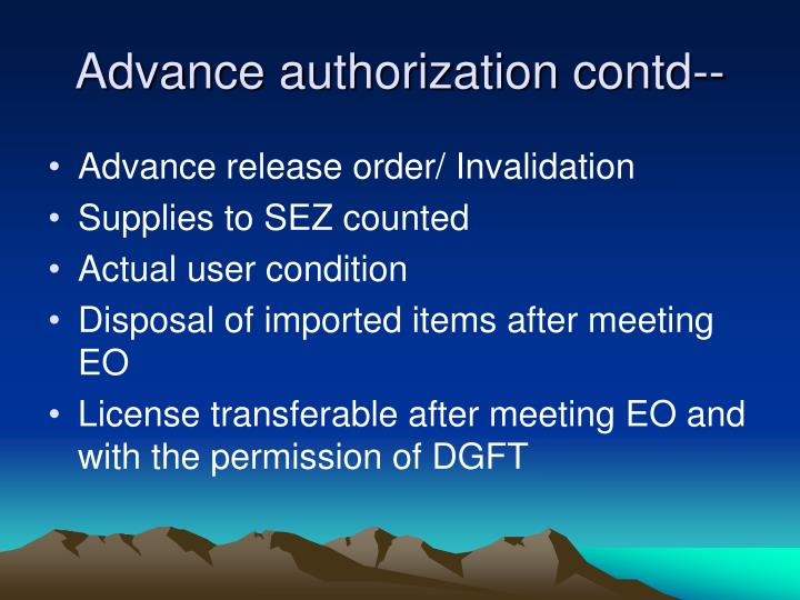 Advance authorization contd--