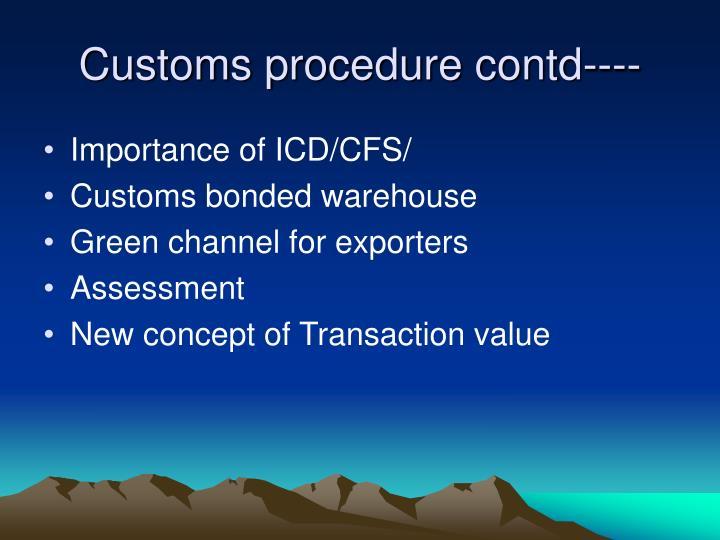Customs procedure contd----