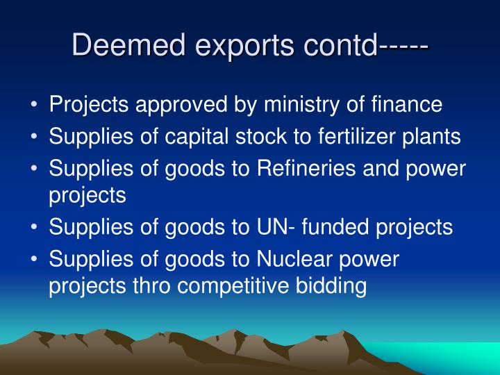 Deemed exports contd-----