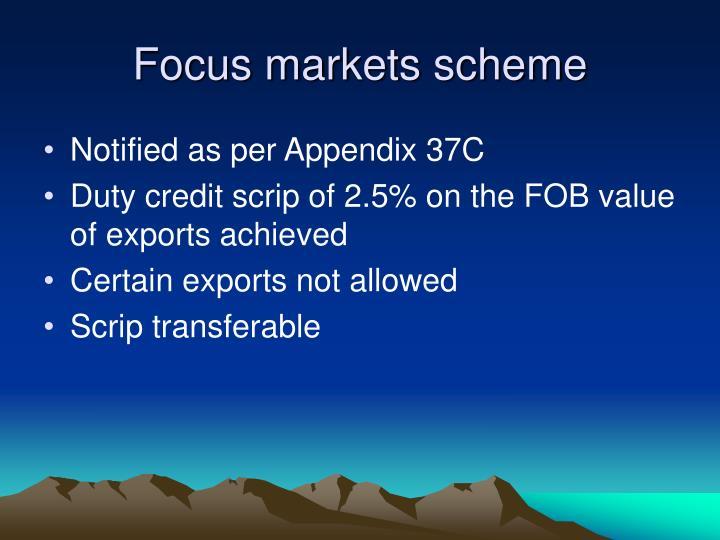 Focus markets scheme