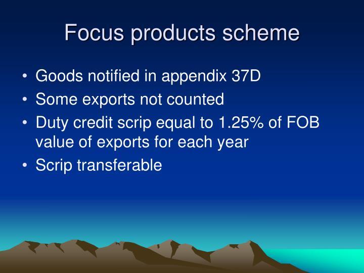 Focus products scheme