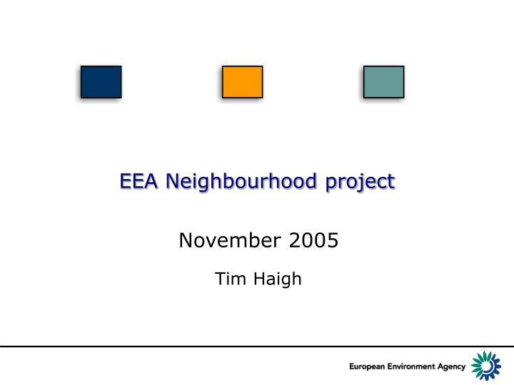 Eea neighbourhood project