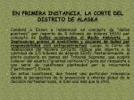 en primera instancia la corte del distrito de alaska
