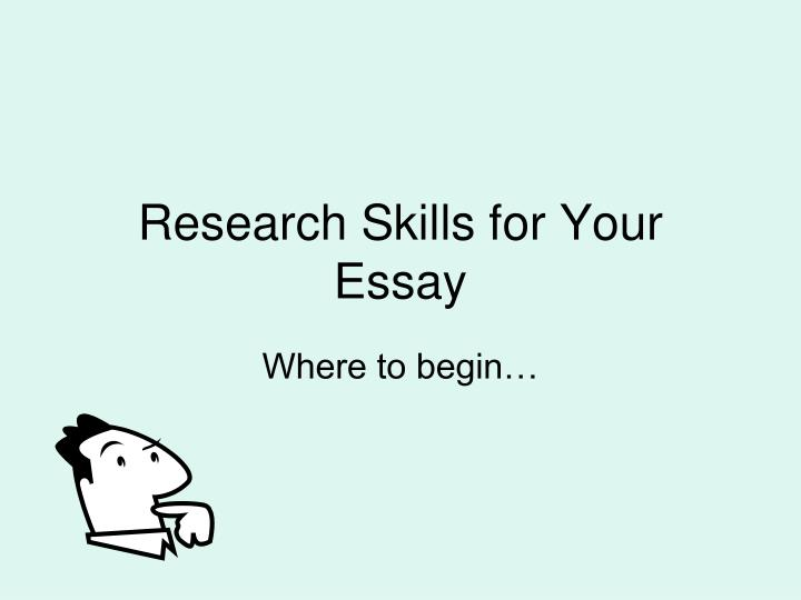 Research Skills for Your Essay
