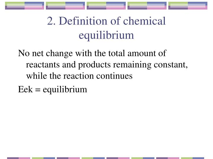 2. Definition of chemical equilibrium