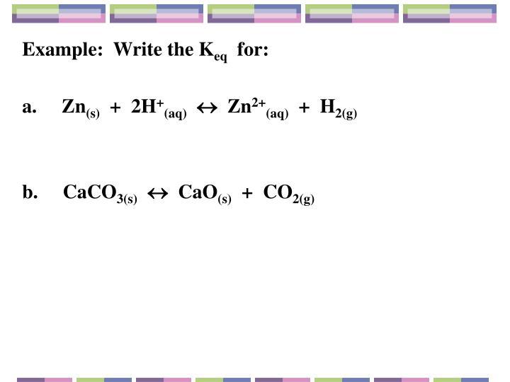 Example:  Write the K