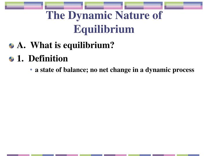 The Dynamic Nature of Equilibrium