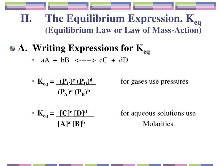 The Equilibrium Expression, K