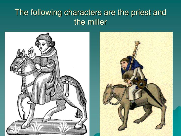 The following characters are the priest and the miller