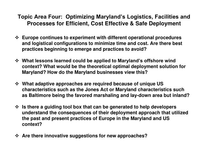 Topic Area Four:  Optimizing Maryland's Logistics, Facilities and Processes for Efficient, Cost Effective & Safe Deployment
