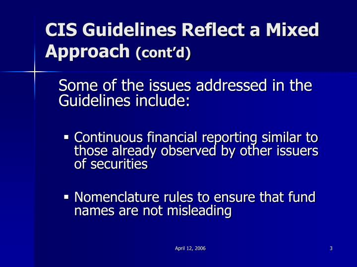 Cis guidelines reflect a mixed approach cont d