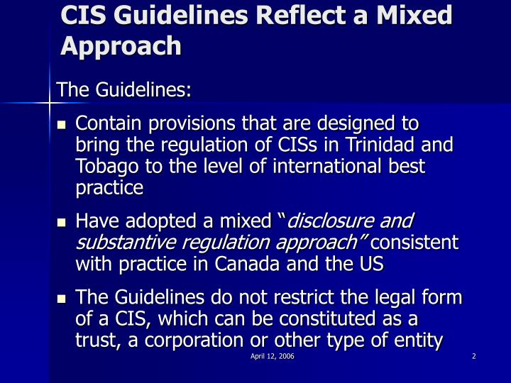 Cis guidelines reflect a mixed approach