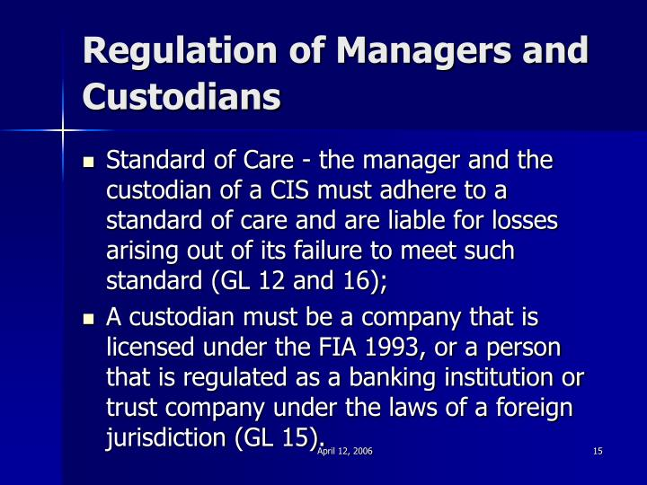 Regulation of Managers and Custodians