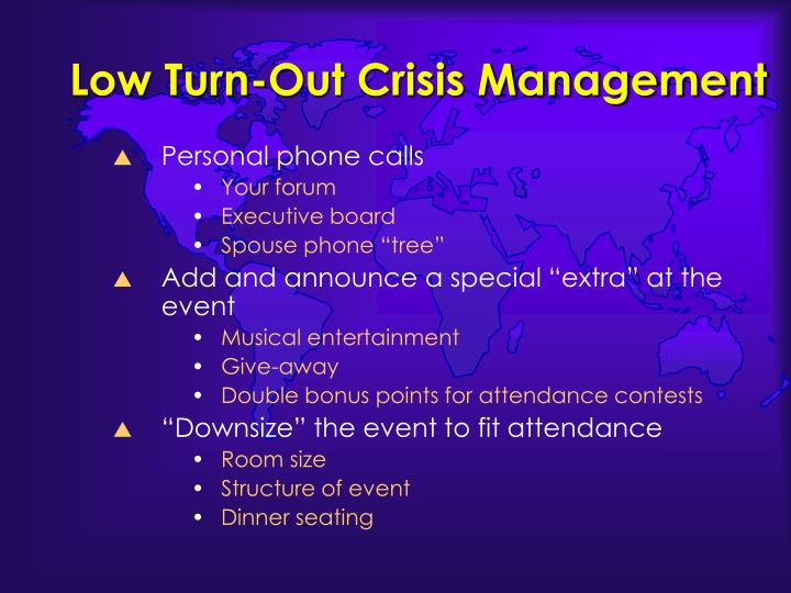 Low Turn-Out Crisis Management