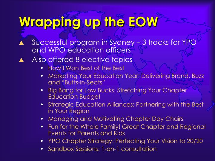 Wrapping up the EOW