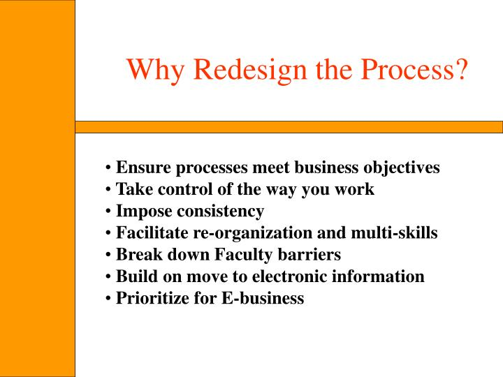 Why Redesign the Process?