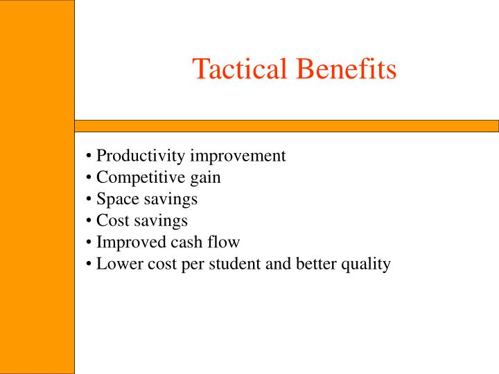 Tactical Benefits