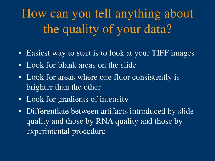 How can you tell anything about the quality of your data?