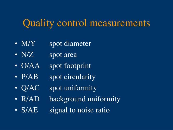 Quality control measurements