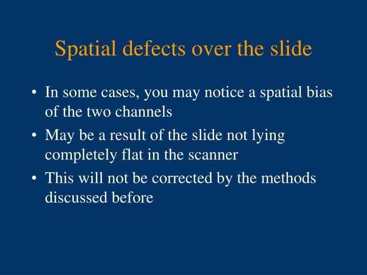 Spatial defects over the slide